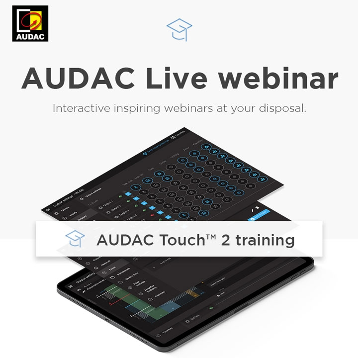 Join us for a webinar on AUDAC Touch™ 2.4 Upgrade